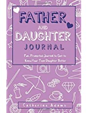 Father & Daughter Journal: Fun, Prompted Journal for Dads and Daughters; For Tween and Teen Girls and Their Fathers