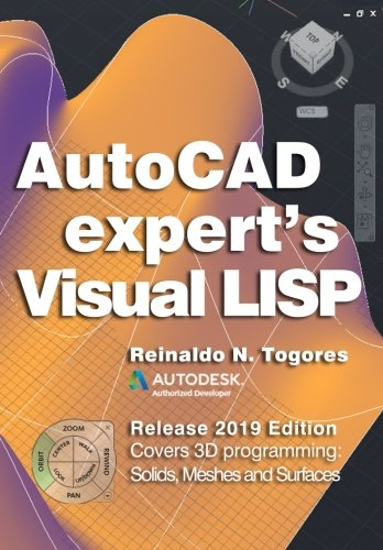 AutoCAD Expert's Visual LISP: Release 2019 Edition. by CreateSpace Independent Publishing Platform