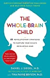 img - for The Whole-Brain Child: 12 Revolutionary Strategies to Nurture Your Child's Developing Mind book / textbook / text book