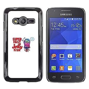 CASEX Cases / Samsung Galaxy Ace 4 G313 SM-G313F / Cute Funny Super Fast Jelly Fish # / Delgado Negro Plástico caso cubierta Shell Armor Funda Case Cover Slim Armor Defender