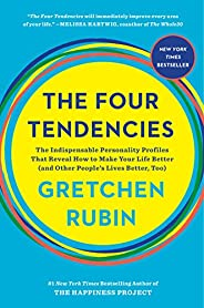 The Four Tendencies: The Indispensable Personality Profiles That Reveal How to Make Your Life Better (and Othe