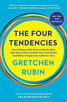 The Four Tendencies: The Indispensable Personality Profiles That Reveal How to Make Your Life Better (and Other People's Lives Better, Too) by [Rubin, Gretchen]