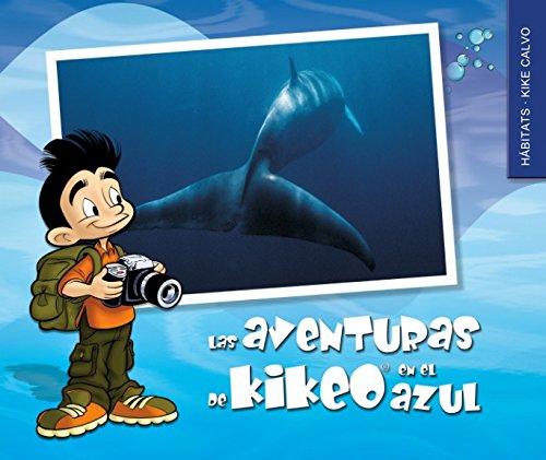 Las Aventuras de Kikeo en el Azul by Blurb