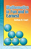 Mathematics in Fun and in Earnest, Altshiller-Court, Nathan, 0486449688