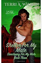 Shelter For My Mate: Sassy Ever After (Sanctuary for My Mate) Paperback