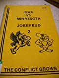 img - for Iowa Hawkeyes Vs Minnesota Gophers, Joke Feud 2 : The Conflict Grows book / textbook / text book