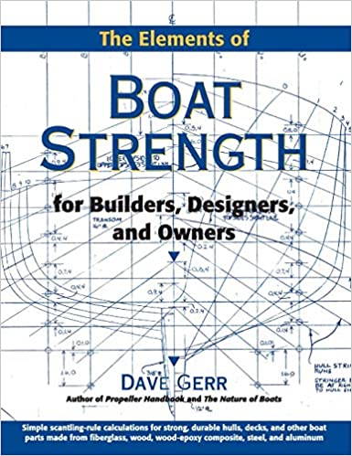 The Elements of Boat Strength Designers and Owners For Builders