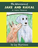 The Adventures of Jake and Rascal, Jay Martinez, 1609112318