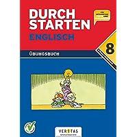 Durchstarten - Englisch - Neubearbeitung: 8. Schulstufe - Dein Übungsbuch: Übungsbuch mit Lösungen