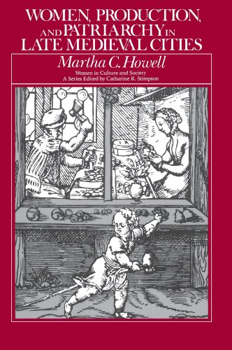Women, Production, and Patriarchy in Late Medieval Cities (Women in Culture and Society)
