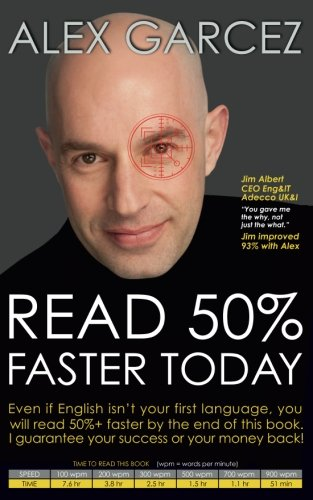 Read 50% Faster Today: Even if English isn't your first language, you will read 50%+ faster by the end of this book. I guarantee your success or your money back! ebook