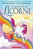 Le Grand R?ve de Licorne (French Edition)