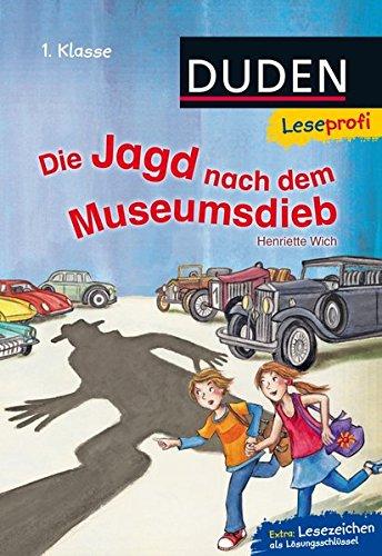 Leseprofi – Die Jagd nach dem Museumsdieb, 1. Klasse (DUDEN Leseprofi 1. Klasse)