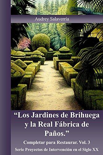 Descargar Libro Los Jardines De Brihuega Y La Real Fabrica De Paños: Completar Para Restaurar Audrey Salaverría