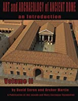 Art and Archaeology of Ancient Rome  Vol. II: An Introduction (Volume 2)