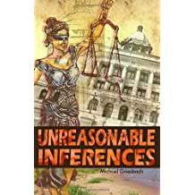 Unreasonable Inferences: The True Story of a Wrongful Conviction and its Astonishing Aftermath by Michael Griesbach (2010-10-02)