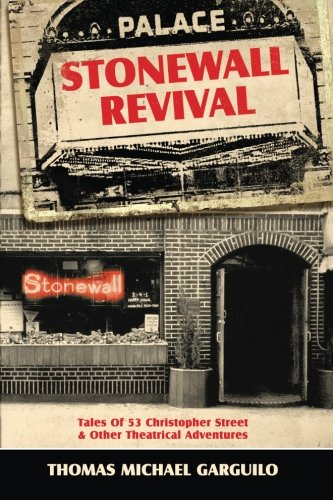 Stonewall Revival: Tales Of 53 Christopher Street & Other Theatrical Adventures ()