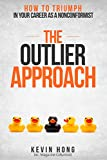 #4: The Outlier Approach: How to Triumph in your Career as a Nonconformist