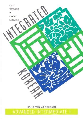 Integrated Korean: Advanced Intermediate 1 (KLEAR Textbooks in Korean Language)