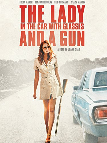 The Lady in the Car with Glasses and a Gun]()