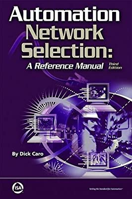 Automation Network Selection: A Reference Manual, Third Edition