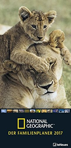 Der Familienplaner 2017   National Geographic Kalender Familienterminkalender Familienplaner Terminplaner Naturkalender Kalender Für Die Gesamte Familie   23 X 48 Cm