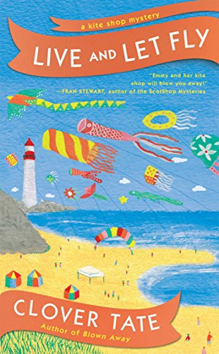 Live and Let Fly (A Kite Shop Mystery)