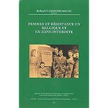 Femmes et Résistance en Belgique et en zone interdite (Histoire et littérature du Septentrion (IRHiS)) (French Edition)