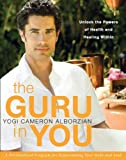 The Guru in You, Yogi Cameron Alborzian, 0061898058