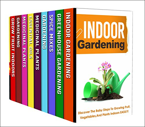Greenhouse Gardening: Box Set : The Perfect Beginner's Guides To Greenhouse Gardening And Other Gardening Techniques
