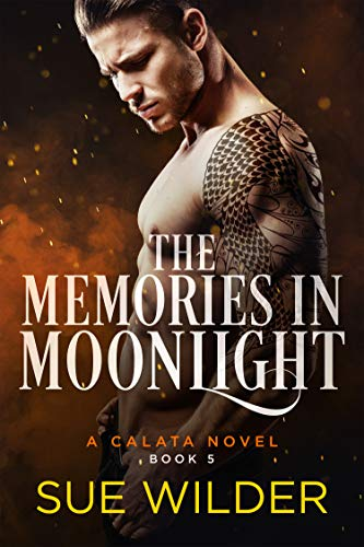 The Memories in Moonlight: A Calata Novel (Enforcer's Legacy Book 5)