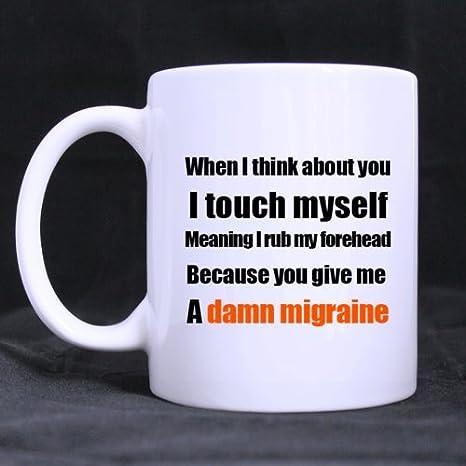 Taza divertida – When I Think About You I Touch mí. Significado Rub mi frente