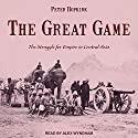 The Great Game: The Struggle for Empire in Central Asia Audiobook by Peter Hopkirk Narrated by Alex Wyndham