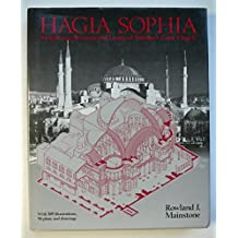 Hagia Sophia: Architecture, Structure, Liturgy of Justinian's Great Church