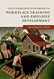 img - for The Cambridge Handbook of Workplace Training and Employee Development (Cambridge Handbooks in Psychology) book / textbook / text book