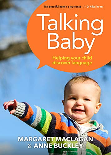 Talking Baby: Helping your child discover language Anne Buckley