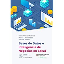 Base de Datos e Inteligencia de Negocio en Salud (Spanish Edition)