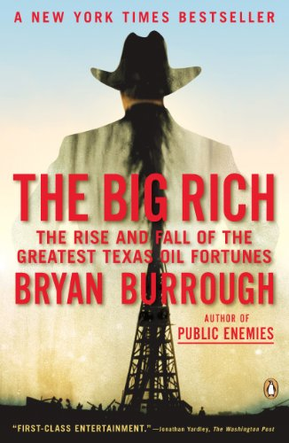 The Big Rich: The Rise and Fall of the Greatest Texas Oil Fortunes cover