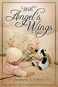 With Angel's Wings by Stephanie A. Collins ebook deal