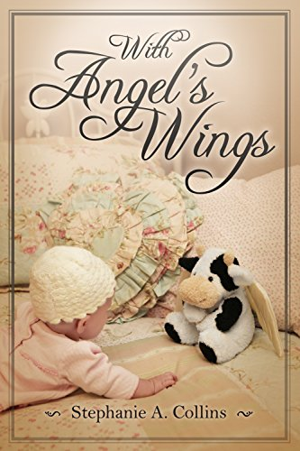 With Angel's Wings by [Collins, Stephanie A.]