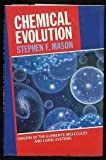 Chemical Evolution: Origins of the Elements, Molecules, and Living Systems