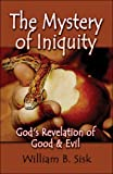 The Mystery of Iniquity, William B. Sisk, 1605637475