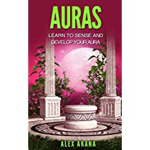 Auras: Learn to Sense and Develop Your Aura