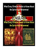 What Every Christian Needs to Know about the Qur'an and Muhammad, Faisal Fahim, 1492354015