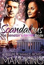 Scandalous: The Senator's Secret Bride
