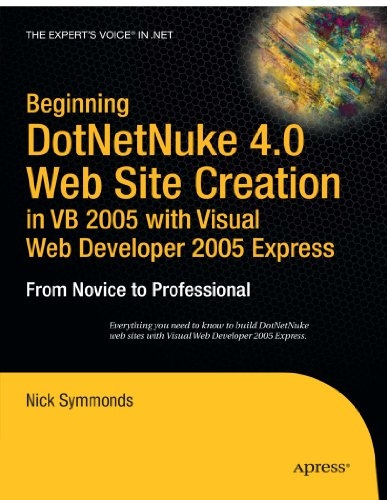 Beginning DotNetNuke 4.0 Website Creation in VB 2005 with Visual Web Developer 2005 Express: From Novice to Professional (Beginning: from Novice to Professional)