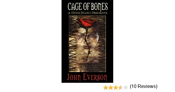 Amazon cage of bones other deadly obsessions ebook john amazon cage of bones other deadly obsessions ebook john everson p d cacek kindle store fandeluxe PDF