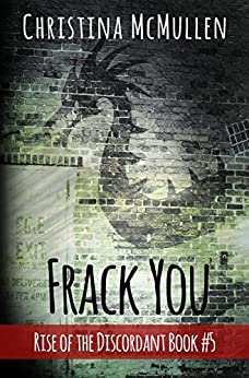 Frack You (Rise of the Discordant Book 5) by [McMullen, Christina]