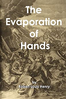The Evaporation of Hands by [Henry, Robert Louis]