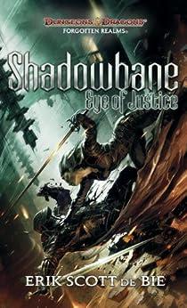 Shadowbane: Eye of Justice (The Shadowbane Series Book 3) by [Erik Scott de Bie]